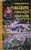 echange, troc BERNETEIX, Pierre - Marguerite d'Angoulême, reine de Navarre, sa vie et son oeuvre