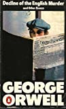 Decline of the English Murder, And Other Essays (014002297X) by GEORGE ORWELL