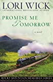 Promise Me Tomorrow (Rocky Mountain Memories #4) (0736918213) by Wick, Lori