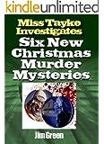 Six New Christmas Murder Mysteries (Miss Tayke Investigates Book 63)