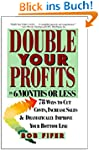 Double Your Profits: In Six Months or...