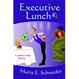 Executive Lunch (A Sedona O'Hala Mystery)by Maria E. Schneider