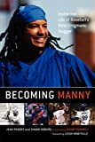 img - for Becoming Manny: Inside the Life of Baseball's Most Enigmatic Slugger book / textbook / text book