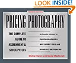 Pricing Photography: The Complete Gui...