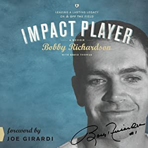 Impact Player: Leaving a Lasting Legacy On and Off the Field | [Bobby Richardson, David Thomas]