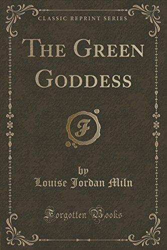 The Green Goddess (Classic Reprint)