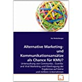 "Alternative Marketing- und Kommunikationsans�tze als Chance f�r KMU?von ""Kai Hinderberger"""