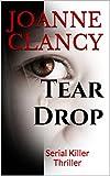 Tear Drop: Serial Killer Thriller (Detective Elizabeth Ireland Crime Thriller Series Book 1)