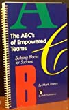img - for ABCs of Empowered Teams: Building Blocks for Success (Item #12-0017) by Mark Towers (1994-06-01) book / textbook / text book