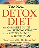 img - for The New Detox Diet: The Complete Guide for Lifelong Vitality With Recipes, Menus, and Detox Plans book / textbook / text book
