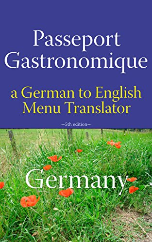 passeport-gastronomique-germany-a-german-to-english-menu-translator-english-edition