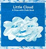 Little Cloud: A Draw-With-Chalk Book (World of Eric Carle) Eric Carle