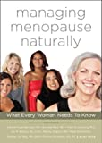 MANAGING MENOPAUSE NATURALLY MANAGING ME