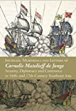 img - for Journals, Memorials and Letters of Cornelis Matelieff de Jonge: Security, Diplomacy and Commerce in 17th-century Southeast Asia book / textbook / text book
