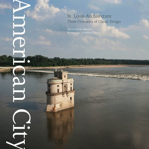 American City: St. Louis Architecture: Three Centuries of Design (American City Series)