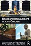 img - for Death and Bereavement Across Cultures: Second edition book / textbook / text book