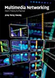 Multimedia Networking: From Theory to Practice