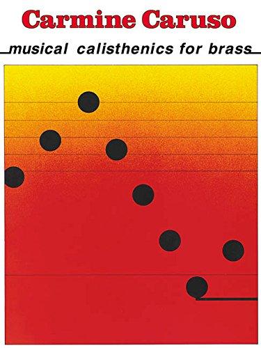 Carmine Caruso - Musical Calisthenics for Brass (Tapa Blanda)