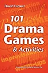 101 Drama Games and Activities: Theat...
