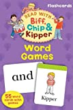 Oxford Reading Tree Read With Biff, Chip, and Kipper Flashcards: Word Games (Read With Biff Chip & Kipper)