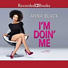 I'm Doin' Me (       UNABRIDGED) by Anna Black Narrated by Lynnette Freeman