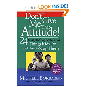 Don't Give Me That Attitude!: 24 Rude, Selfish, Insensitive Things Kids Do and How to Stop Them