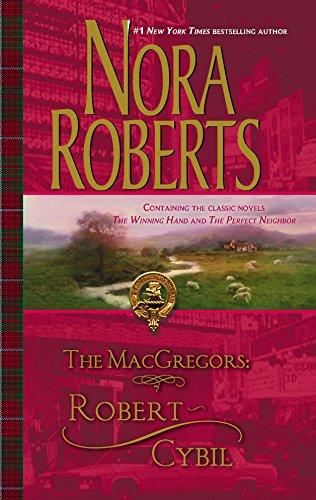 The MacGregors: Robert & Cybil: The Winning Hand The Perfect Neighbor, Roberts, Nora