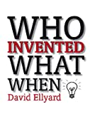 img - for Who Invented What When? book / textbook / text book