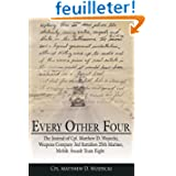 Every Other Four: The Journal of Cpl. Matthew D. Wojtecki, Weapons Company 3rd Battalion 25th Marines, Mobile...