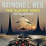 Retaliation: The Slaver Wars, Book 5 | Raymond L. Weil