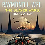 Retaliation: The Slaver Wars, Book 5 | Raymond L. Weil