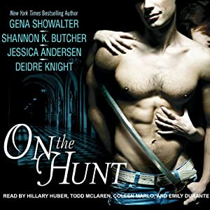 On the Hunt | [Gena Showalter, Shannon K Butcher, Jessica Andersen, Deidre Knight]