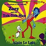 echange, troc Alain Le Lait - Zoey & the Yok-Yok Man