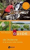 Guide de l'Ardenne et de ses plus belles balades : 30 balades accessibles à toute la famille