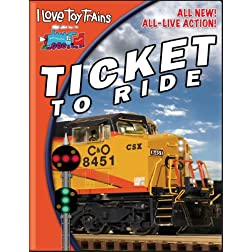 I Love Toy Trains Ticket To Ride