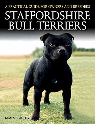 Staffordshire Bull Terriers: A Practical Guide for Owners and Breeders (Practical Guide for Owners & B)
