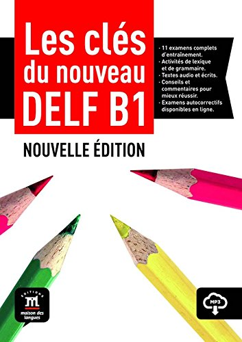 Les cles du nouveau Delf B1 nouvelle edition  [Maison des langues] (Tapa Blanda)