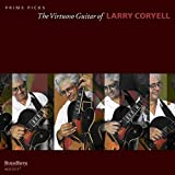 Prime Picks: The Virtuoso Guitar Of by Larry Coryell (2010-06-29)