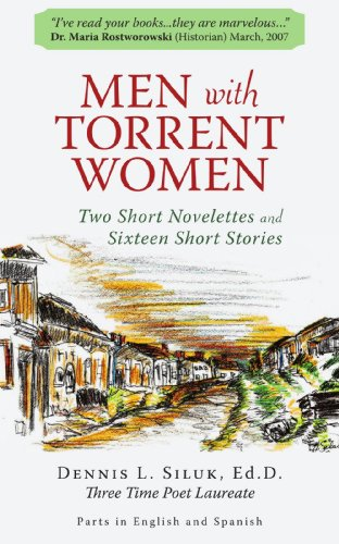 Men with Torrent Women: Two Short Novelettes and Sixteen Short Stories