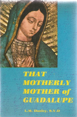 That Motherly Mother of Guadalupe