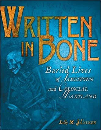 Written in Bone: Buried Lives of Jamestown and Colonial Maryland (Nonfiction - Grades 4-8)
