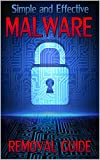 Simple and Effective Malware Removal Guide