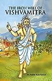 The Iron Will of Vishvamitra
