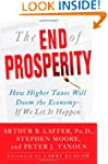 The End of Prosperity: How Higher Tax...