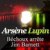 Béchoux arrête Jim Barnett (Arsène Lupin 38) | Maurice Leblanc