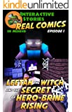 Minecraft: Leetah the Witch and the Secret of Hero-brine Rising: The Ultimate Minecraft Comic Adventure Series (Real Comics in Minecraft - Leetah the Witch Book 1)