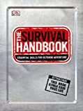 Search : The Survival Handbook: Essential Skills for Outdoor Adventure