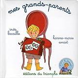 echange, troc Inès Lacaille, Karine-Marie Amiot - Mes grands-parents