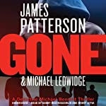 Gone: Michael Bennett, Book 6 (       UNABRIDGED) by James Patterson, Michael Ledwidge Narrated by Danny Mastrogiorgio, Henry Leyva