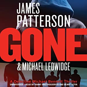 Gone: Michael Bennett, Book 6 | [James Patterson, Michael Ledwidge]